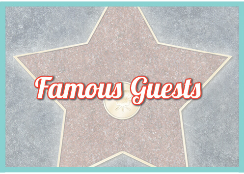 Famous Guests